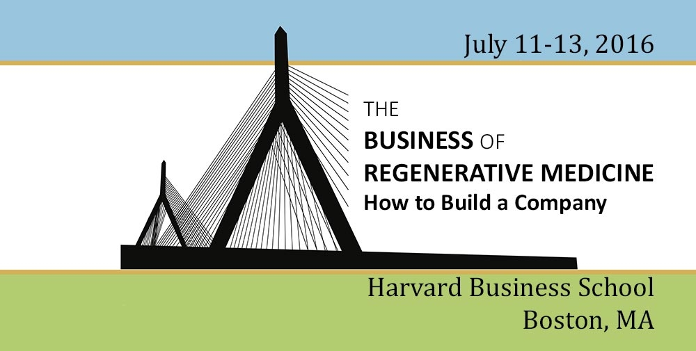 Business of Regenerative Medicine | How to Build a Company | July 11-13, 2016